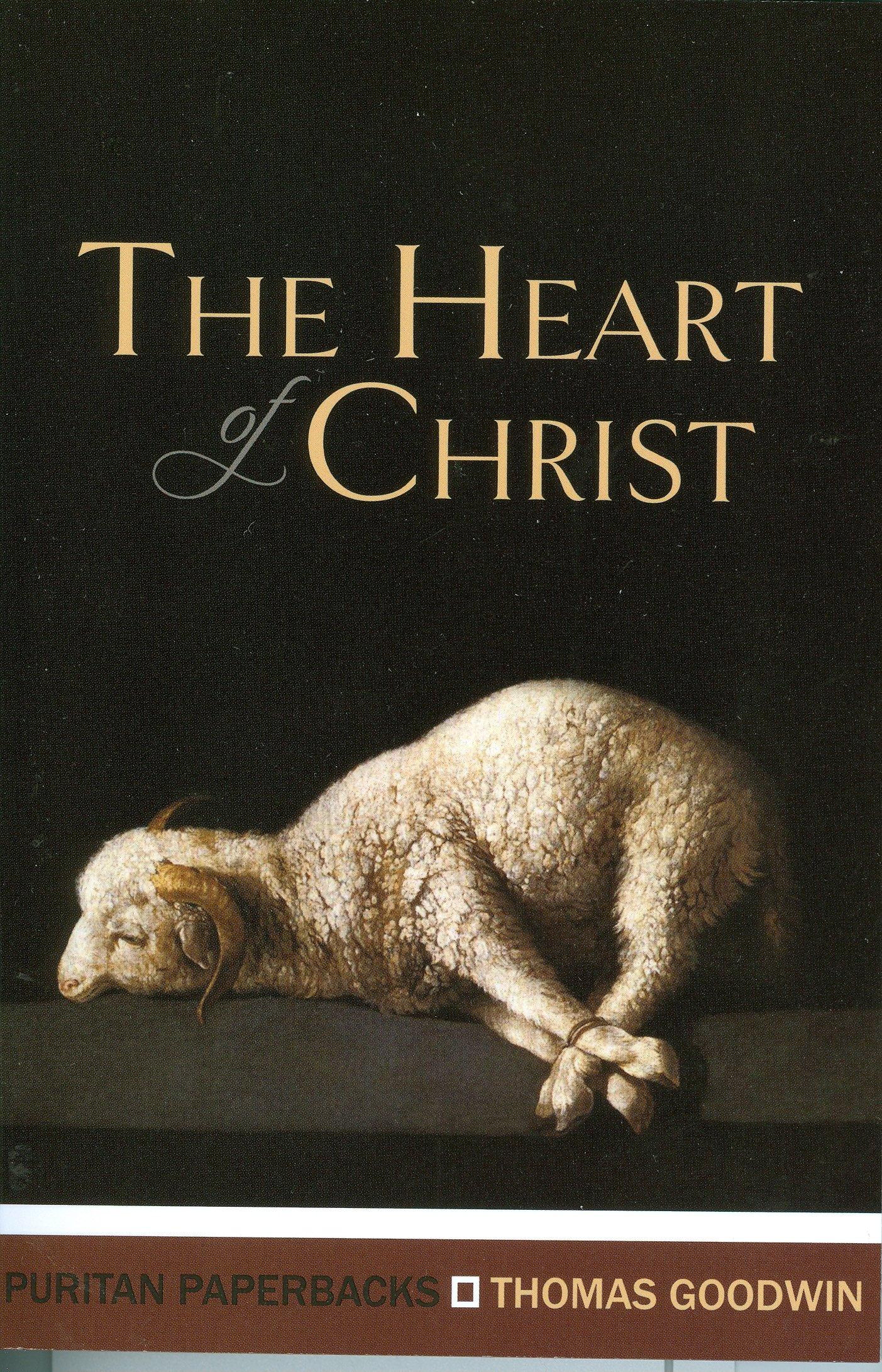 The Heart Of Christ (puritan Paperbacks): Thomas Goodwin, Michael Reeves:  9781848711464: Amazon: Books