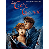 La Croix de Cazenac - Tome 5 - Marque du Loup (La) (French Edition)