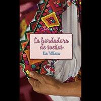 La bordadora de sueños (Spanish Edition)