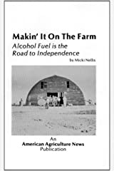 Makin' it on the farm: Alcohol fuel is the road to independence Unknown Binding