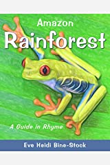 Amazon Rainforest: A Guide in Rhyme (Biomes and Habitats Book 1) Kindle Edition