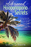 Ho'oponopono Book: Advanced Ho'oponopono Secrets (How To Love Yourself Book 3)