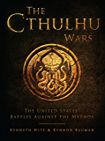 The Cthulhu Wars: The United States' Battles Against the Mythos (Dark Osprey)