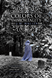 Colors of Immortality