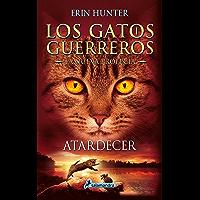 Atardecer (Los Gatos Guerreros | La Nueva Profecía 6): Los gatos guerreros - La nueva profecía VI