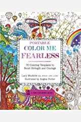 Portable Color Me Fearless: 70 Coloring Templates to Boost Strength and Courage (A Zen Coloring Book)
