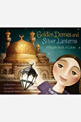 Golden Domes and Silver Lanterns: A Muslim Book of Colors Paperback