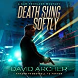 Death Sung Softly: The Sam Prichard Series Volume 2