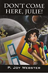 Don't come here, Julie! Kindle Edition