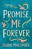 Promise Me Forever: A Novel (Debbie Macomber Classics)