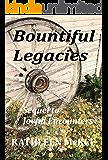 Bountiful Legacies (Poustinia Book 3)