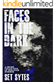 Faces in the Dark: A Short Collection of Paranoid Horror
