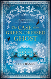 The Case of the Green-Dressed Ghost (Dr Ribero's Agency of the Supernatural)