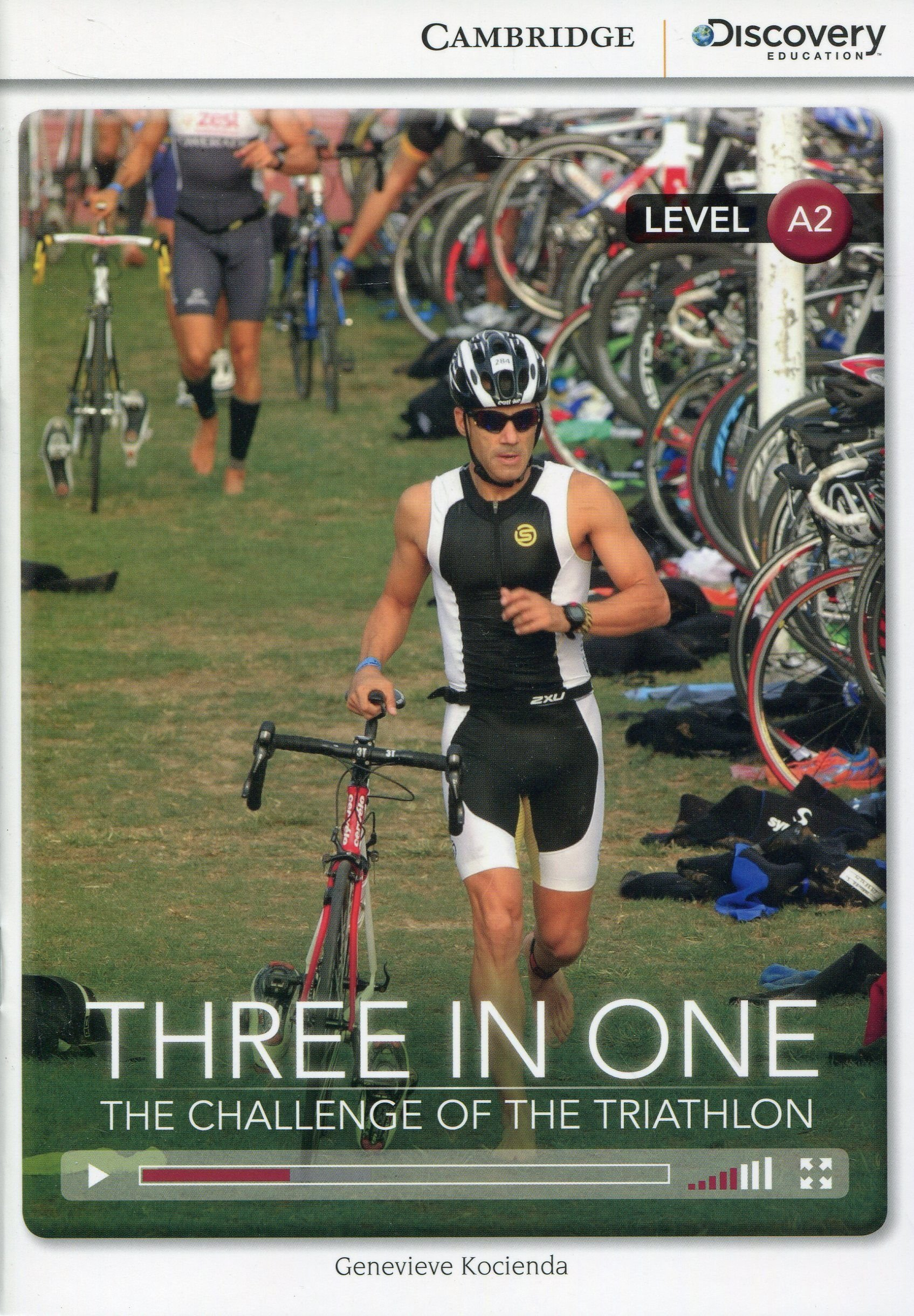 Three in One: The Challenge of the Triathlon Low Intermediate Book with Online Access (Cambridge Discovery Interactive Readers) by Cambridge Discovery Education