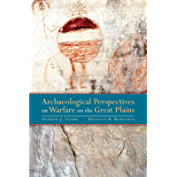 Archaeological Perspectives on Warfare on the Great Plains (English Edition)