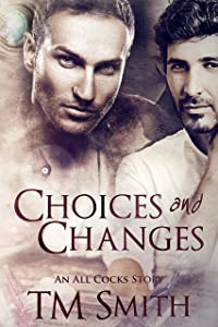 Choices and Changes: An All Cocks Story (All Cocks Stories  Book 7)