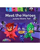 Meet the Heroes . . . and the Villains, Too! (PJ Masks)