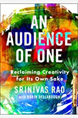 An Audience of One: Reclaiming Creativity for Its Own Sake Kindle Edition