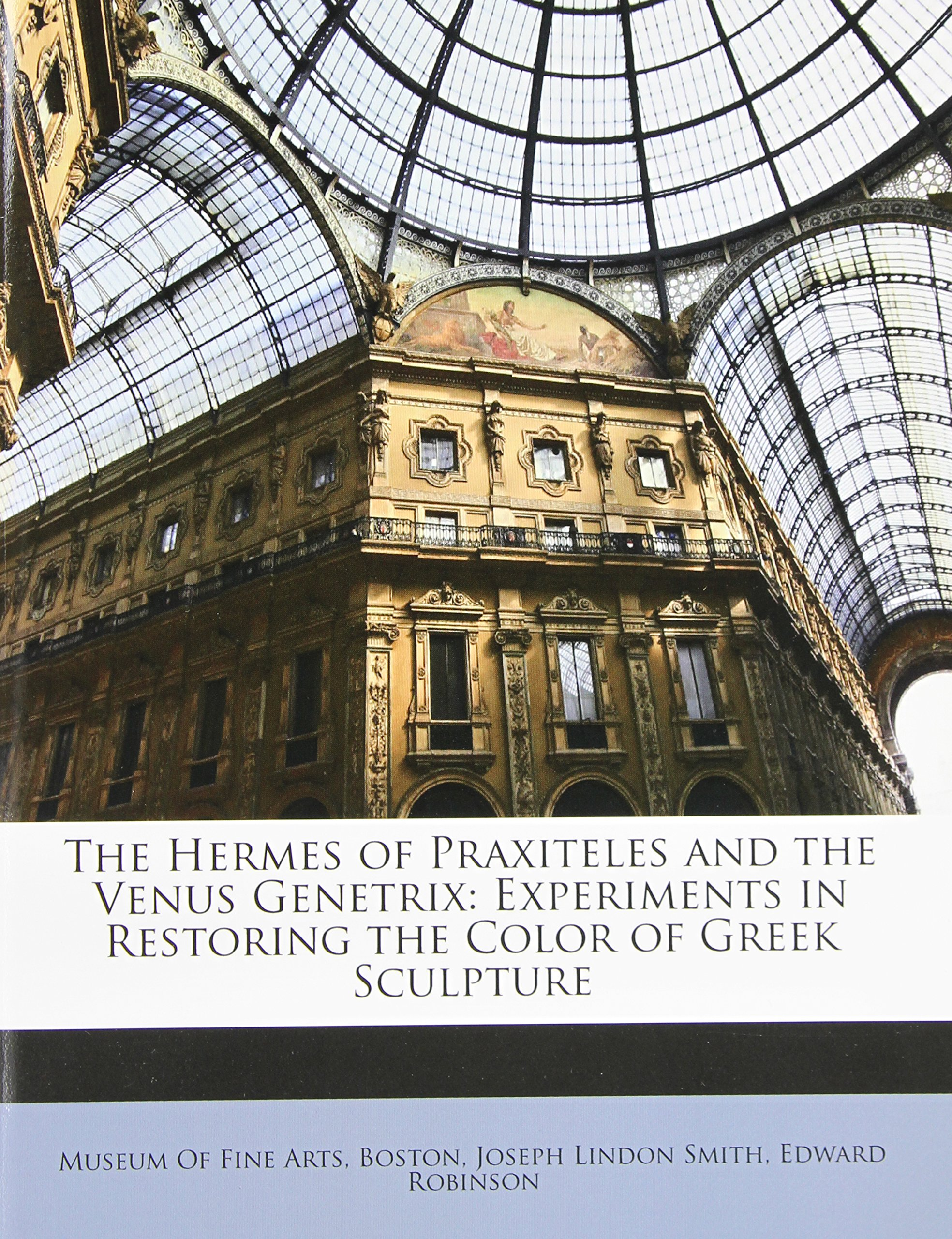 Read Online The Hermes of Praxiteles and the Venus Genetrix: Experiments in Restoring the Color of Greek Sculpture pdf
