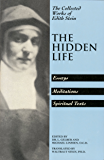 The Hidden Life: Essays, Meditations, Spiritual Text (The Collected Works of Edith Stein Book 4)