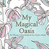 My Magical Oasis: Art Therapy Colouring Book for Creative Minds