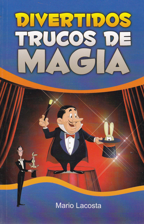 Divertidos trucos de magia (Spanish Edition): Mario Lacosta ...