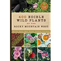 437 Edible Wild Plants of the Rocky Mountain West: Berries, Roots, Nuts, Greens,...