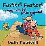 Faster! Faster!/Mas Rapido! Mas Rapido! (Leslie Patricelli board books) (Spanish Edition)