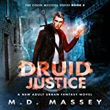 Druid Justice: A New Adult Urban Fantasy Novel: The Colin McCool Paranormal Suspense Series, Book 5