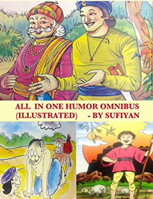 All in one Humor Omnibus (Illustrated): Tales of Birbal; Tenali Rama; Mulla Nasruddin; Maryada Raman & Paramananda
