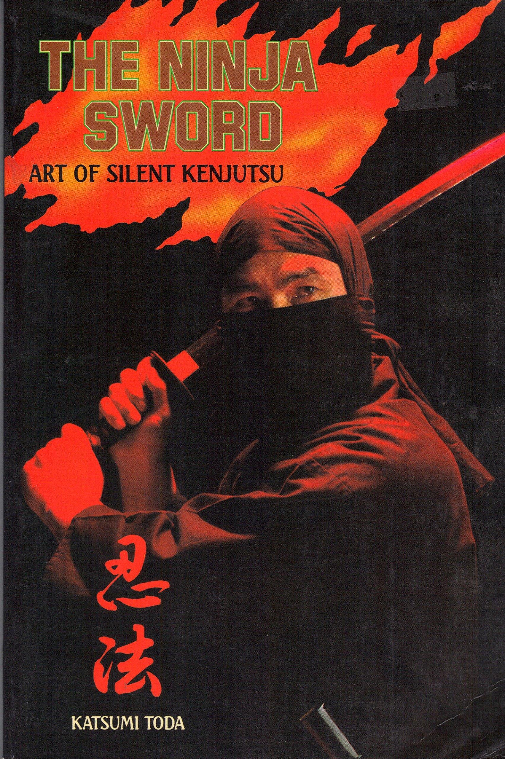 Ninja Sword: Art of Silent Kenjutsu: Katsumi Toda ...