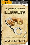 Un giorno di ordinaria illegalità (Disastri assortiti Vol. 4)