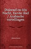 Duizend en één Nacht, Eerste deel / Arabische vertellingen