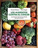 Los alimentos contra el cancer (n. Ed) (ALIMENTACION)