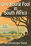 One Young Fool in South Africa (Old Fools Book 6)