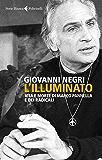 L'Illuminato: Vita e morte di Marco Pannella e dei radicali