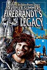 Firebrandt's Legacy (Space Pirates' Legacy Book 1) Kindle Edition