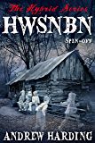 HWSNBN (He Who Shall Not Be Named): Free Hybrid Series Spin-off (The Hybrid Series Book 6)