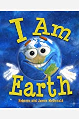 I Am Earth: An Earth Day Book for Kids Kindle Edition