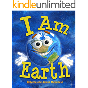 I Am Earth: An Earth Day Book for Kids (I Am Learning: Educational Series for Kids)