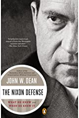 The Nixon Defense: What He Knew and When He Knew It Kindle Edition