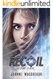 Recoil (Recoil Trilogy Book 1)