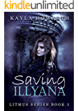 Saving Illyana (Litmus Series Book 3)