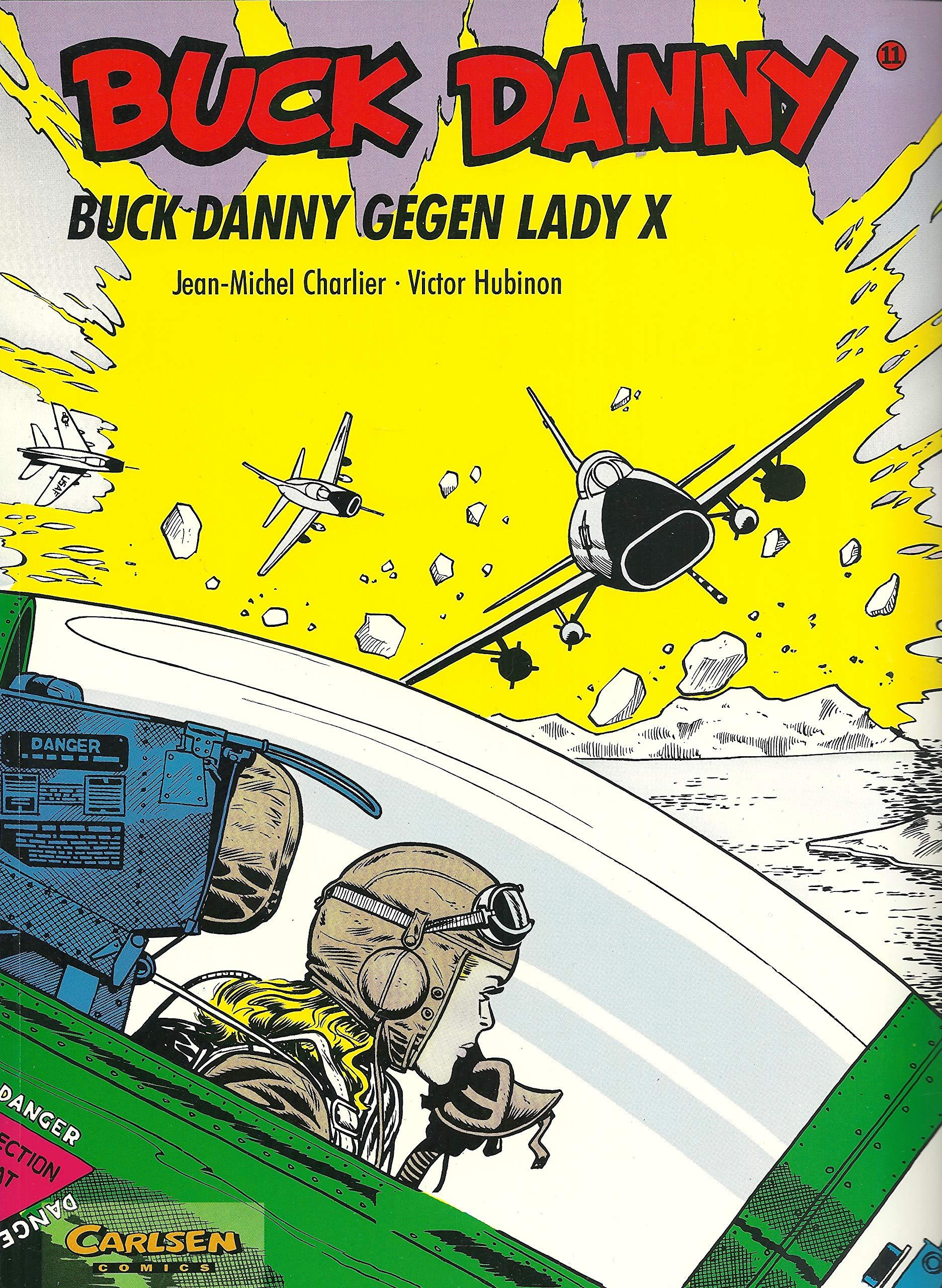 Buck Danny Carlsen Comics Bd 11 Buck Danny Gegen Lady X Amazon De Charlier Jean M Hubinon Victor Bucher