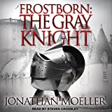Frostborn: The Gray Knight: Frostborn Series, Book 1