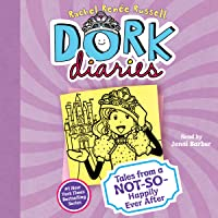 Tales from a Not-So-Happily Ever After: Dork Diaries, Book 8