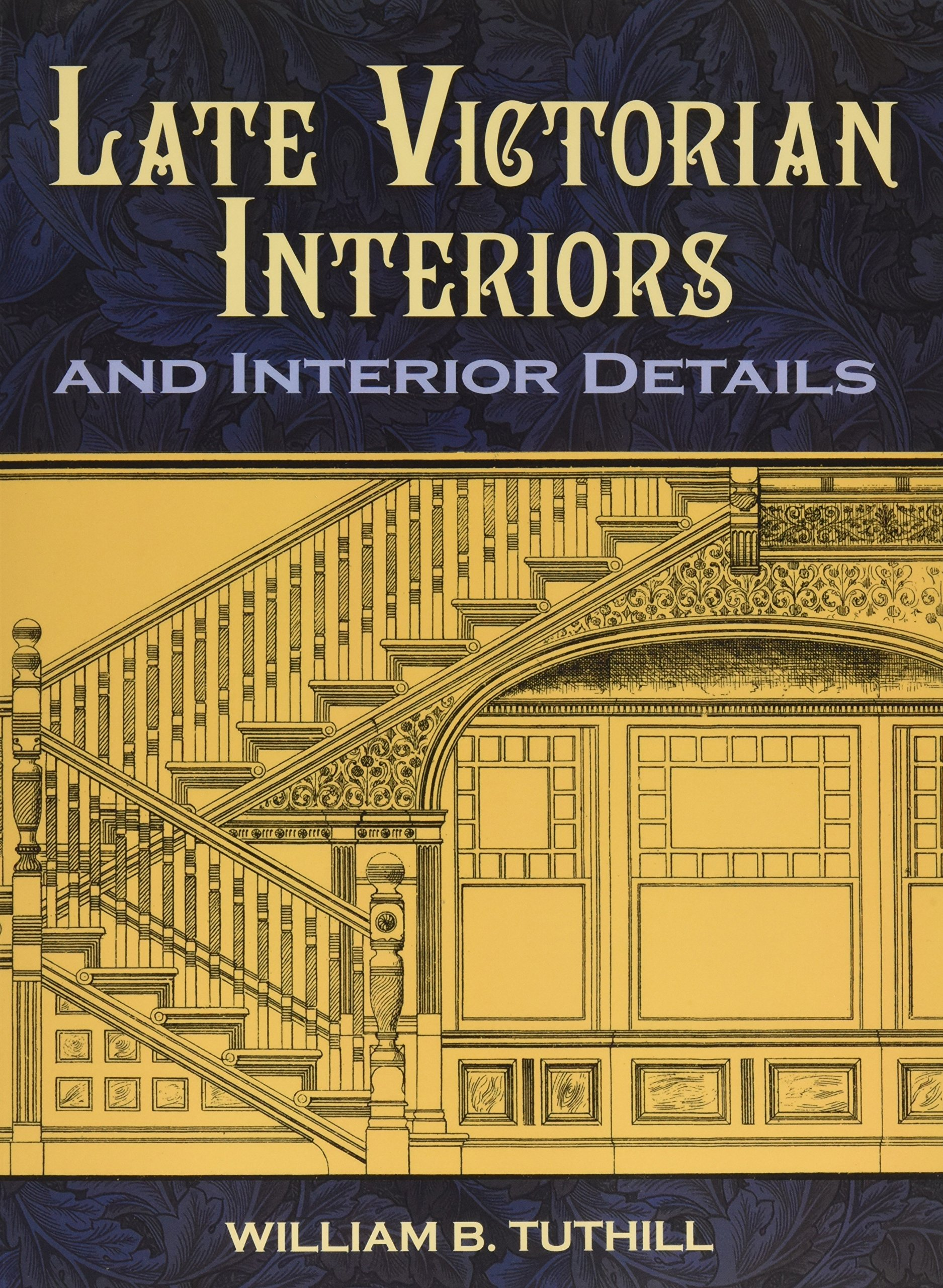 Late Victorian Interiors and Interior Details (Dover Architecture) by Dover Publications (Image #1)