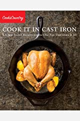 Cook It in Cast Iron: Kitchen-Tested Recipes for the One Pan That Does It All (Cook's Country) Kindle Edition