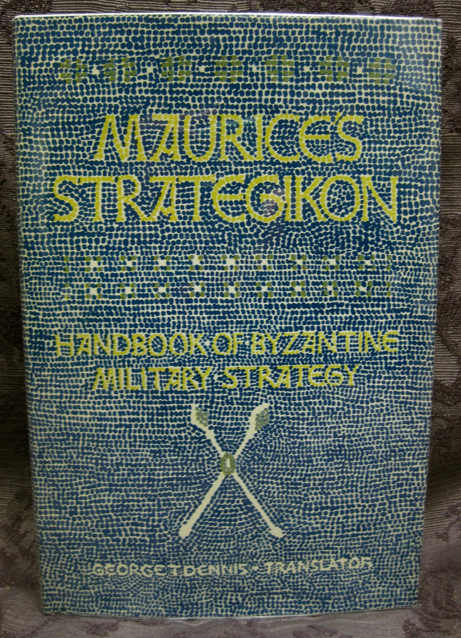 Maurice's Strategikon: Handbook of Byzantine Military Strategy (The Middle Ages)