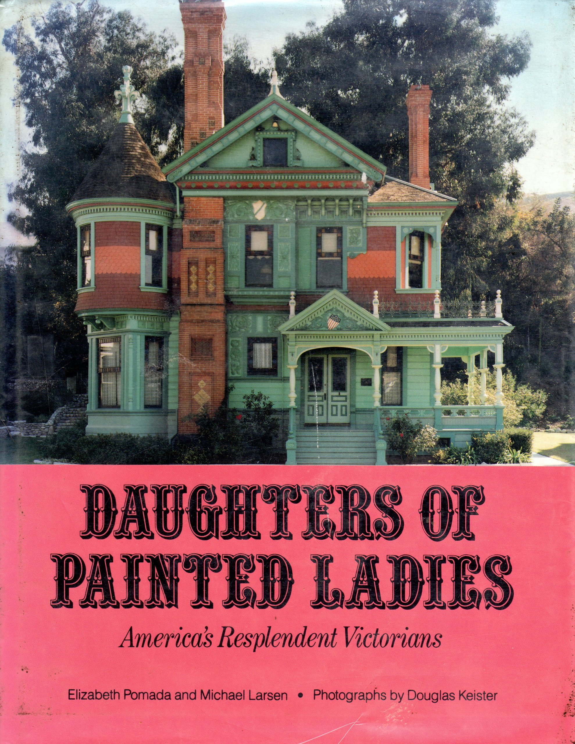 Daughters Of Painted Ladies 2americas Resplendent Victorians - How-to-paint-a-victorian-style-home
